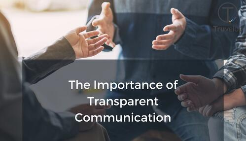 The Importance of Transparent Communication